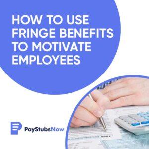 Fringe benefits - motivate employees